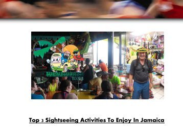 Top 3 Sightseeing Activities To Enjoy In Jamaica