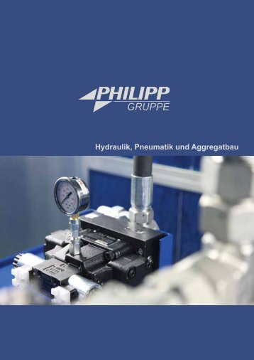 Hydraulik, Pneumatik und Aggregatbau - PHILIPP Gruppe