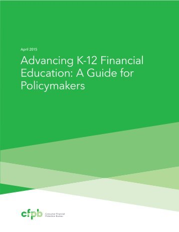 201504_cfpb_advancing-k-12-financial-education-a-guide-for-policymakers