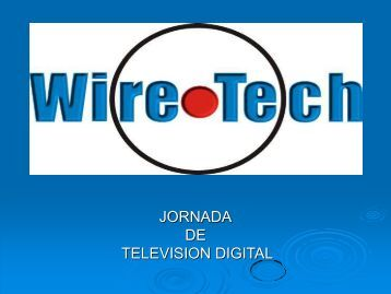 Jornadas Televisión Digital - Wire-Tech