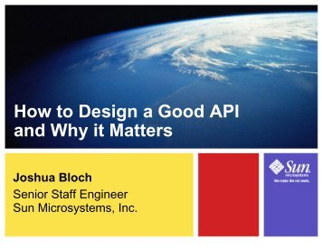 How to Design a Good API and Why it Matters Joshua Bloch - Enhyper