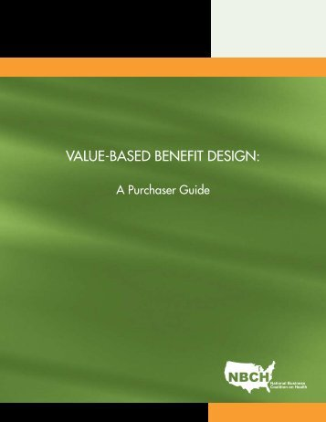 Value-Based Benefit Design: A Purchaser Guide - University of ...