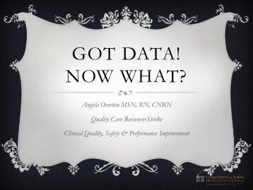 GOT DATA! NOW WHAT? - Iowa Healthcare Collaborative