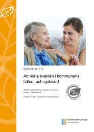 Att mäta kvalitén i kommunens hälso- och sjukvård - FoU ...