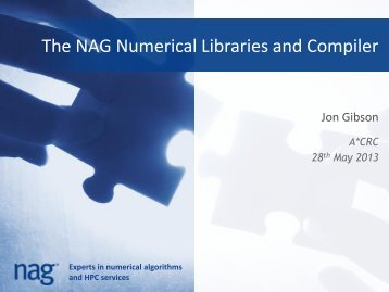 The NAG Numerical Libraries and Compiler - A*STAR ...