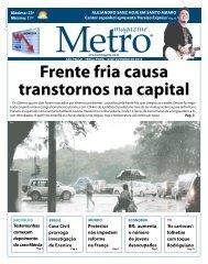 Pág. 12 frente fria causa transtornos na capital - Metro Magazine