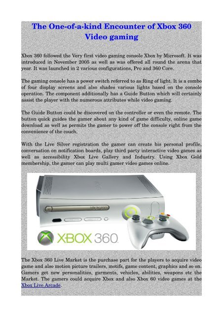 The Oneofakind Encounter Of Xbox 360 Video Gaming