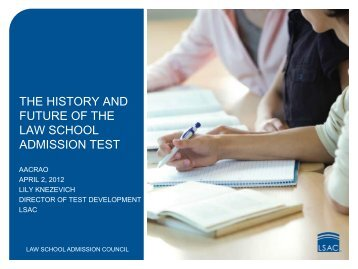 the history and future of the law school admission test - aacrao