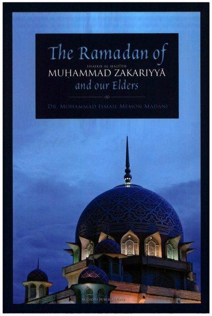 TheRamadan of Shaykh Al-Hadith Ml ZakariyyaKandelwi by Dr Muhammad Ismail Memon Madani
