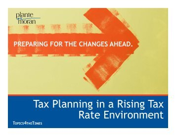 Tax Planning in a Rising Tax Rate Environment - Plante Moran
