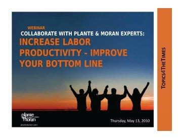 increase labor increase labor productivity – improve ... - Plante Moran