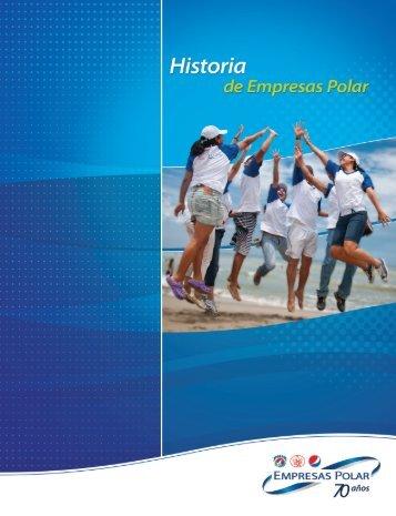 Conoce más. Descarga el pdf de Nuestra Historia - Empresas Polar
