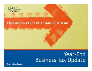 Year-End B i d Business Tax Update - Plante Moran