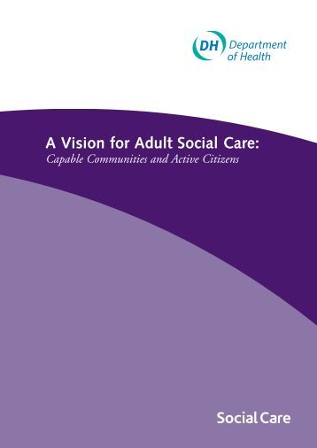 A Vision for Adult Social Care: - Voluntary Sector North West