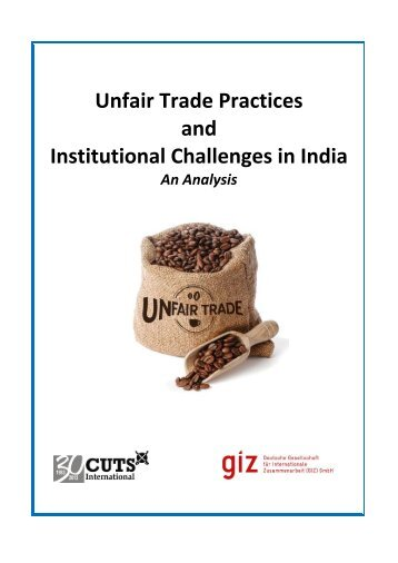 Unfair Trade Practices and Institutional Challenges in India - cuts ccier