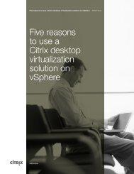 Five reasons to use a Citrix desktop virtualization solution on vSphere
