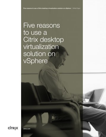 Five reasons to use a Citrix desktop virtualization solution on vSphere