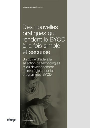 Des nouvelles pratiques qui rendent le BYOD à la ... - Best Practices SI