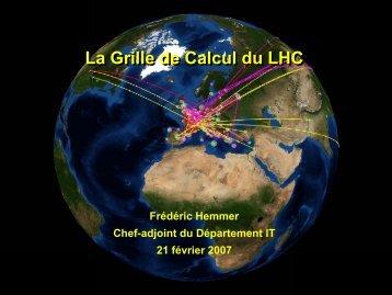 La Grille de Calcul du LHC - Frédéric Hemmer - CERN