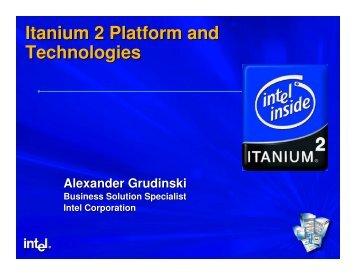 Itanium 2 Platform and Technologies