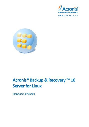 Acronis® Backup & Recovery ™ 10 Server for Linux