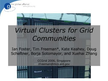 Virtual Clusters for Grid Communities - Nimbus