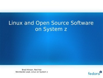 Linux and Open Source Software on System z - Enterprise ...