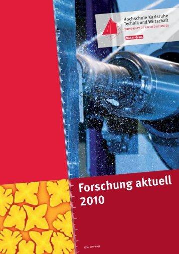 Forschung aktuell 2010 - Hochschule Karlsruhe – Technik und ...