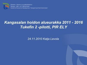 Kangasalan hoidon alueurakka 2011 - 2015 Tukefin 2 -pilotti, PIR ELY