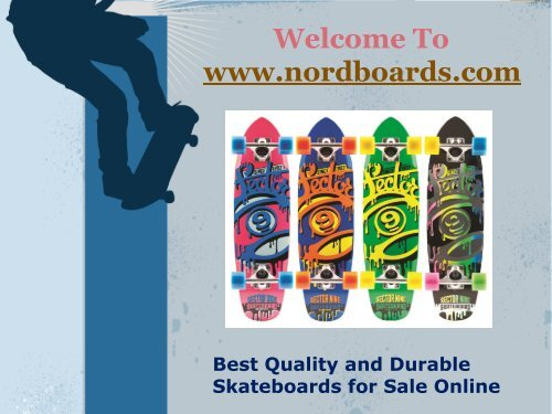 Best Quality and Durable Skateboards