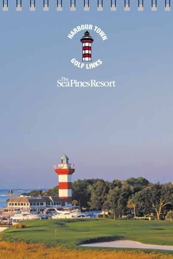 Harbour Town Golf Links opened to immediate ... - Sea Pines Resort