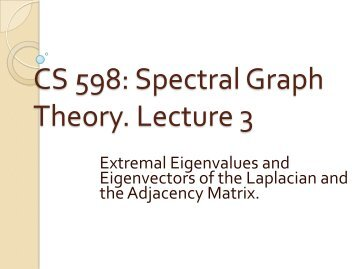 CS 598: Spectral Graph Theory: Lecture 3 - Corelab