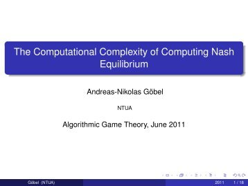 The Computational Complexity of Computing Nash ... - Corelab