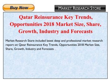 Qatar Reinsurance Key Trends, Opportunities 2018 Market Size, Share, Growth, Industry and Forecasts