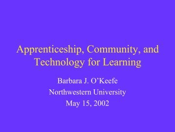 Apprenticeship, Community, and Technology for Learning