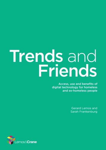 Trends and Friends: Access, use and benefits of digital technology for homeless and ex-homeless people