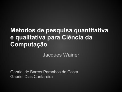 Métodos de pesquisa quantitativa e qualitativa para Ciência da ...