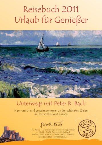 Reisebuch 2011 Urlaub für Genießer - SVG Reisen - Peter R Bach