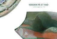 VERDEN PÅ ET FAD – undersøgelser i ler - Helle Vibeke Steffensen