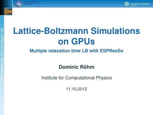 Lattice-Boltzmann Simulations on GPUs - Multiple ... - ESPResSo