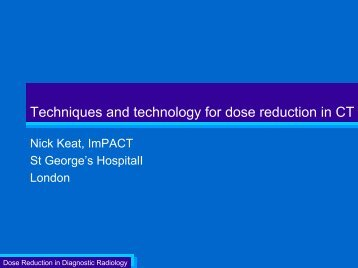 Techniques and technology for dose reduction in CT - ImPACT CT ...