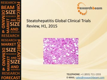 Steatohepatitis Global Clinical Trials Review, H1, 2015: Market Growth, Commercial Landscape, Analysis: ResearchBeam