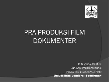 Pra Produksi Film Dokumenter - S1 Ilmu Komunikasi UNSOED