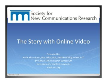 The Story with Online Video - Society for New Communications ...