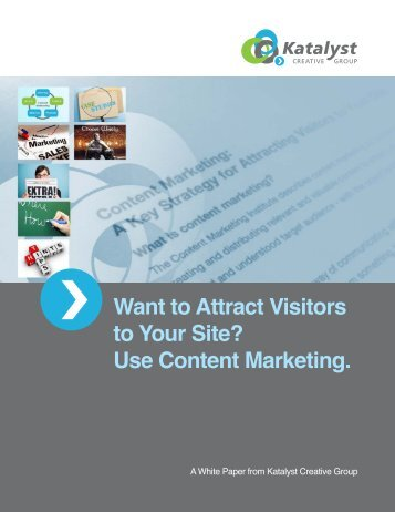 Use Content Marketing. - Katalyst Creative Group