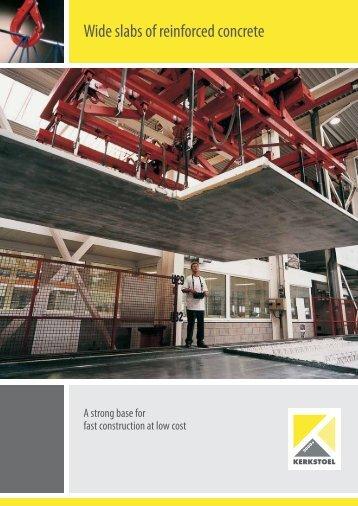 Wide slabs of reinforced concrete - Kerkstoel 2000+