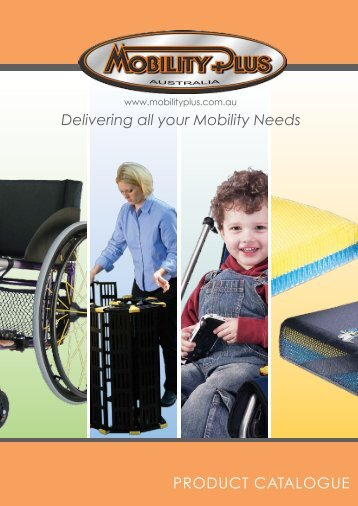 Delivering all your Mobility Needs PRODUCT ... - Mobility Plus