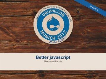 Better javascript - DrupalCon Munich 2012