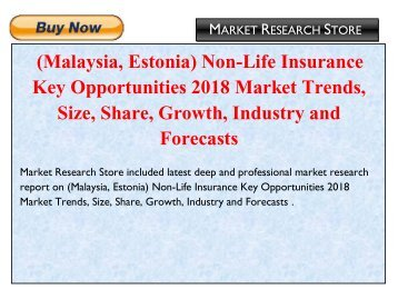 (Malaysia,Estonia) Non-Life Insurance Key Opportunities 2018 Market Trends, Size, Share, Growth, Industry and Forecasts