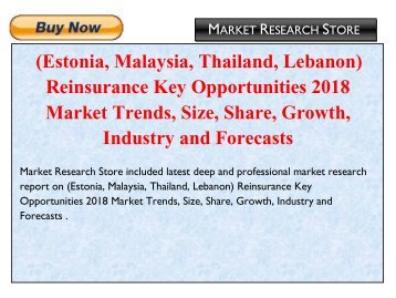 (Estonia, Malaysia, Thailand, Lebanon) Reinsurance Key Opportunities 2018 Market Trends, Size, Share, Growth, Industry and Forecasts